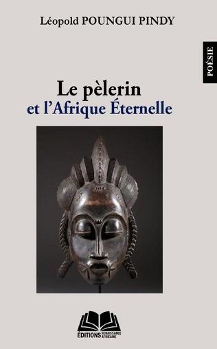 Couverture Le pèlerin et l'Afrique Eternelle