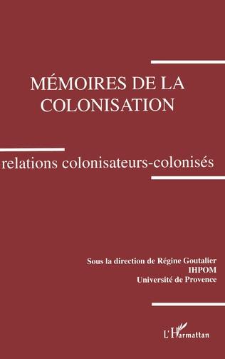 Couverture Mémoires de la colonisation. Relations colonisateurs-colonisés