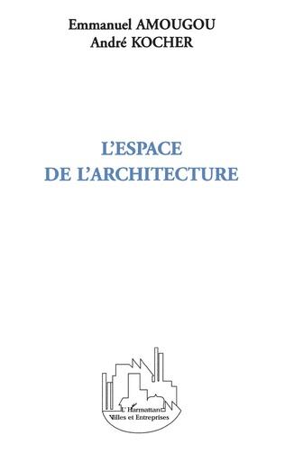 Couverture L'espace de l'architecture