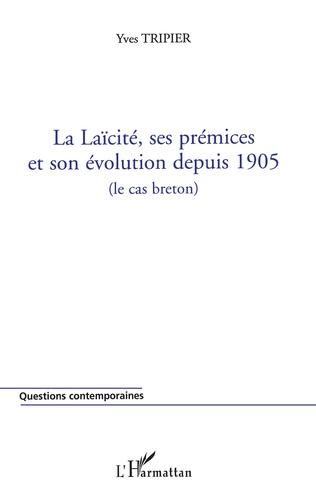 Couverture La Laïcité, ses prémices et son évolution depuis 1905