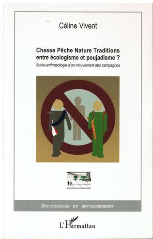 Couverture Chasse Pêche Nature Traditions entre écologisme et poujadism