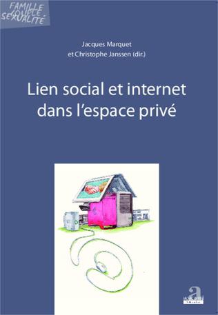 Couverture Lien social et internet dans l'espace privé