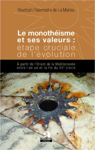 Couverture Monothéisme et ses valeurs : étape cruciale de l'évolution