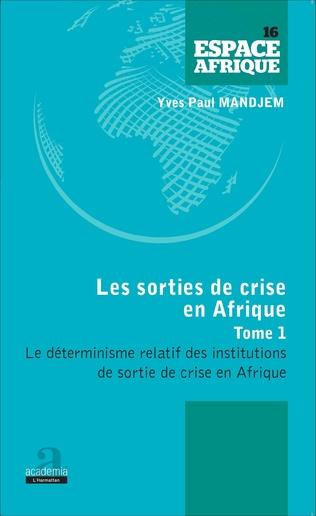 Couverture Sorties de crise en Afrique (Tome 1)
