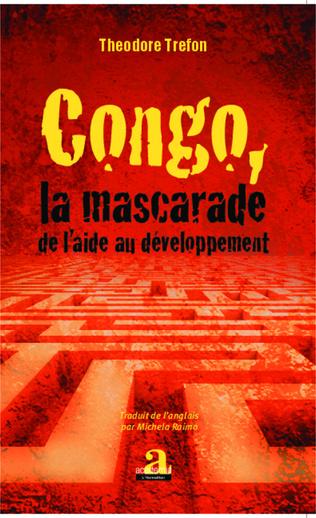 Couverture Congo, la mascarade de l'aide au développement