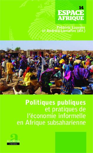 Couverture Politiques publiques et pratiques de l'économie informelle en Afrique subsaharienne