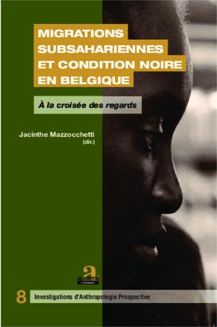 Couverture Migrations subsahariennes et condition noire en Belgique