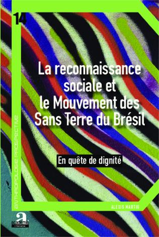 Couverture La reconnaissance sociale et le Mouvement des Sans Terre du Brésil