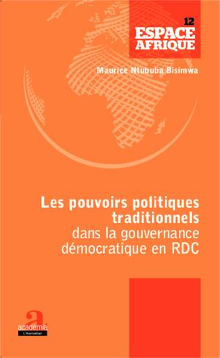 Couverture Les pouvoirs politiques traditionnels dans la gouvernance démocratique en RDC