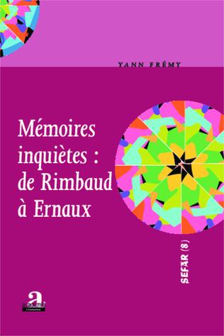 Couverture Mémoires inquiètes : de Rimbaud à Ernaux