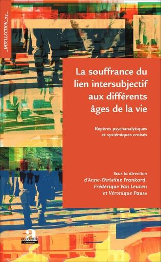 Couverture La souffrance du lien intersubjectif aux différents âges de la vie
