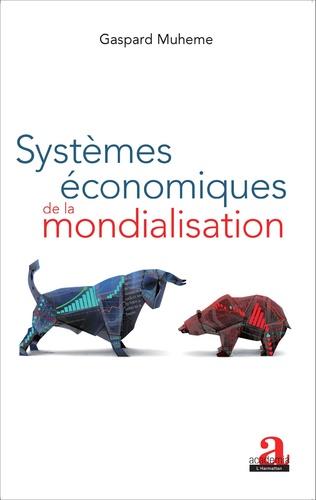Couverture Systèmes économiques de la mondialisation