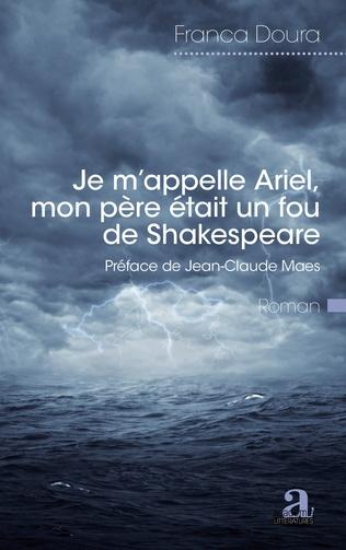 Couverture Je m'appelle Ariel, mon père était un fou de Shakespeare
