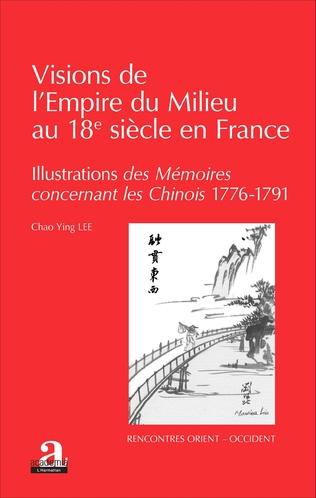 Couverture Visions de l'Empire du Milieu au 18e siècle en France