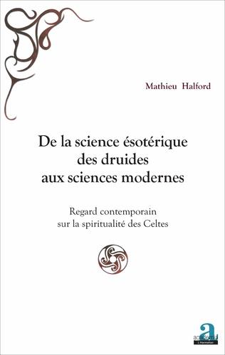 Couverture De la science ésotérique des druides aux sciences modernes