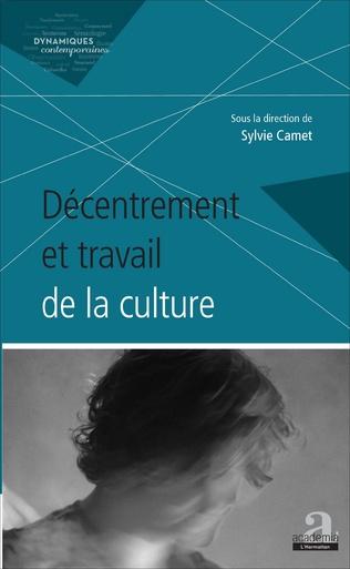 Couverture Décentrement et travail de la culture
