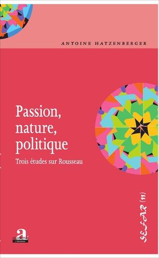 Couverture Passion, nature, politique.