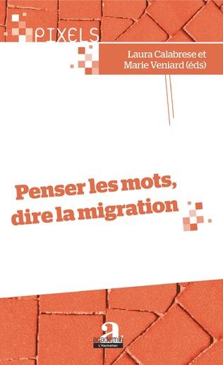 Couverture Penser les mots, dire la migration