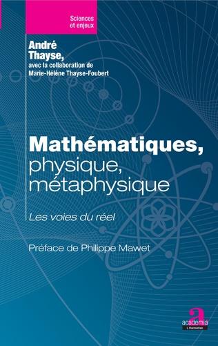 Couverture Mathématiques, physique, métaphysique