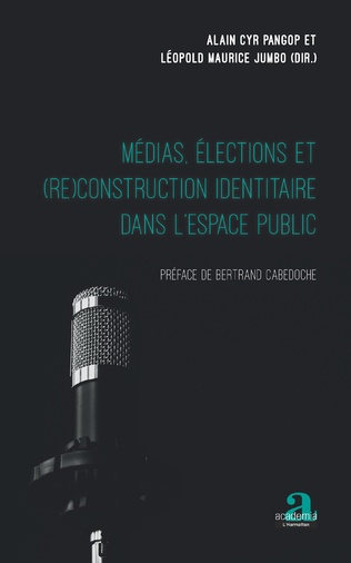 Couverture Médias, élections et (re)construction identitaire dans l'espace public
