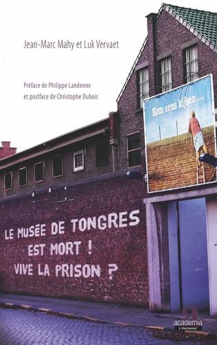 Couverture Le musée de Tongres est mort! Vive la prison?