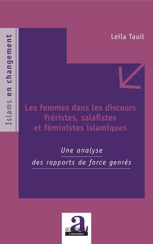Couverture Les femmes dans les discours fréristes, salafistes et féministes islamiques