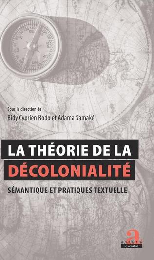 Couverture La théorie de la décolonialité : Sémantique et pratiques textuelles