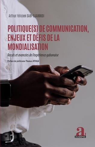 Couverture Politique(s) de communication, enjeux et défis de la mondialisation