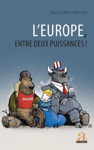 Couverture L'Europe, entre deux puissances !