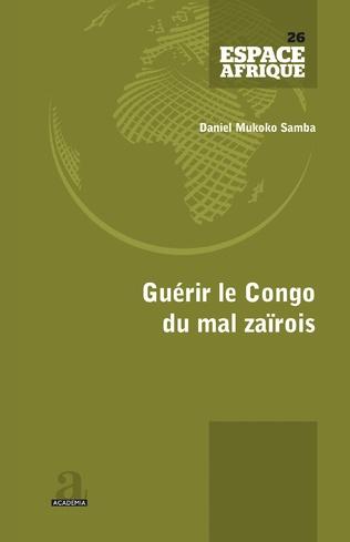 Couverture Guérir le Congo du mal zaïrois