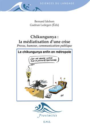 Couverture Chikungunya : La médiatisation d'une crise