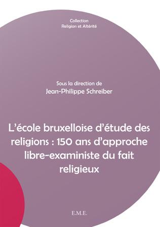 Couverture L'école bruxelloise d'étude des religions : 150 ans d'approche libre-exaministe du fait religieux