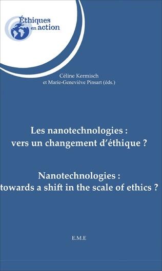 Couverture Les nanotechnologies : vers un changement d'éthique ?