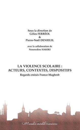 Couverture La violence scolaire : Acteurs, contextes, dispositifs