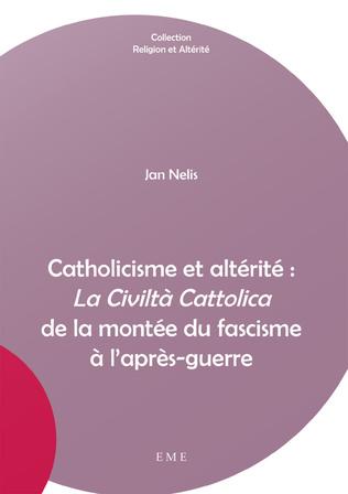 Couverture Catholicisme et altérité : La Civiltà Cattolica de la montée du fascisme à l'après-guerre