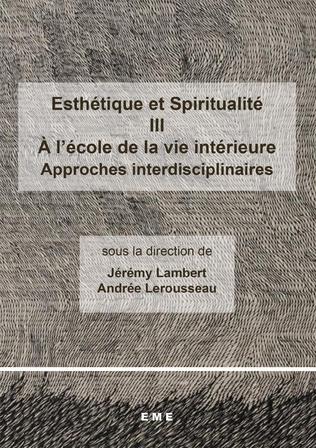 Couverture Esthétique et Spiritualité III : A l'école de la vie intérieure