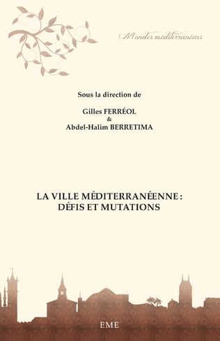 Couverture La ville méditerranéenne : défis et mutations