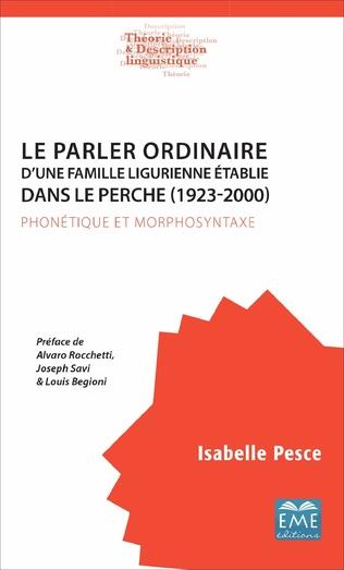 Couverture Le parler ordinaire d'une famille ligurienne établie dans le Perche (1923-2000)