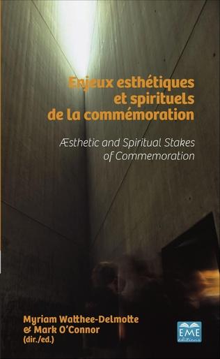 Couverture Enjeux esthétiques et spirituels de la commémoration
