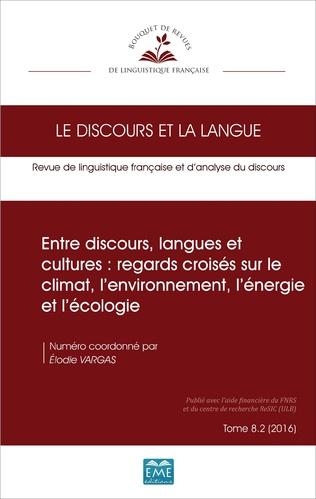 Couverture Entre discours, langues et cultures : regards croisés sur le climat, l'environnement, l'énergie et l'écologie