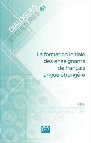 Couverture La formation initiale des enseignants de français langue étrangère