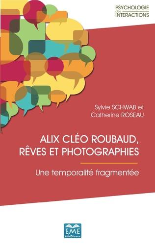 Couverture Alix Cléo Roubaud, rêves et photographies.
