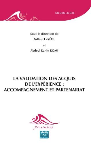 Couverture La Validation des Acquis de l'Expérience : accompagnement et partenariat