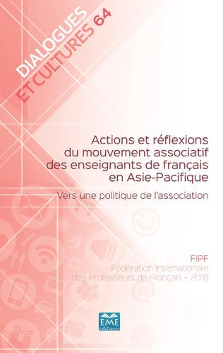 Couverture Actions et réflexions du mouvement associatif des enseignants de français en Asie-Pacifique