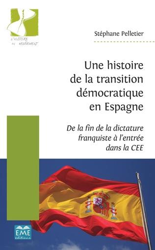 Couverture Une histoire de la transition démocratique en Espagne