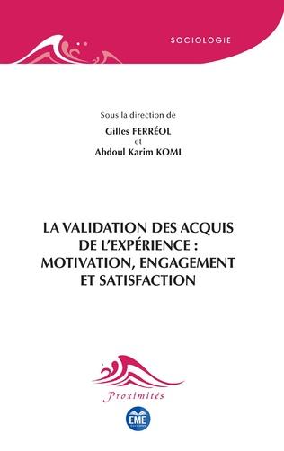 Couverture La validation des acquis de l'expérience : motivation, engagement et satisfaction