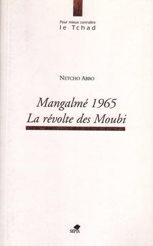 Couverture MANGALMÉ 1965, LA RÉVOLTE DES MOUBI