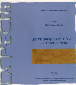 Couverture LES TECHNIQUES DE PÊCHE EN AFRIQUE NOIRE
