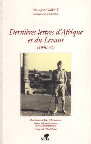 Couverture DERNIÈRES LETTRES D'AFRIQUE ET DU LEVANT 1940-41