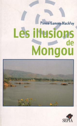 Couverture LES ILLUSIONS DE MONGOU
